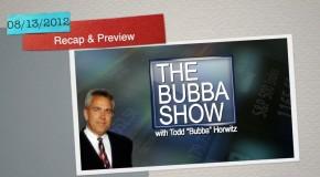 The Bubba Show – 08.13.2012   Recap & Preview